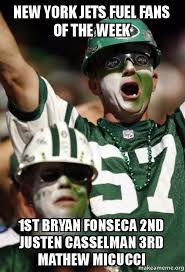 New York Jets Memes - new york jets fuel fans of the week 1st bryan fonseca 2nd justen