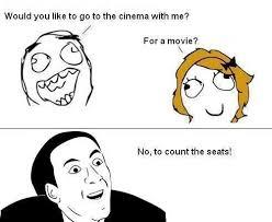 I Say Meme - would you like to go cinema with me funny comic troll