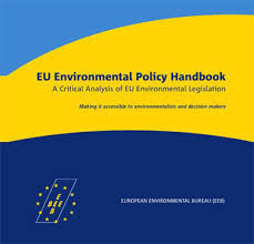 environmental bureau eeb publishes eu environmental policy handbook