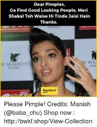 Pimple Meme - dear pimples go find good looking people meri shakal toh waise hi