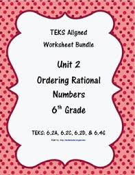 unit 2 ordering rational numbers worksheets 6th grade math teks
