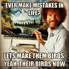 Bob Ross Meme - bob ross quotes quotesgram by quotesgram quotes and