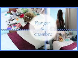 ranger sa chambre ranger sa chambre efficacement et rapidement