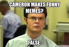 Cameron Meme - makes funny memes