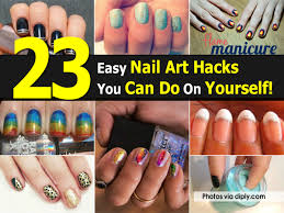 23 easy nail art hacks you can do on yourself fashion