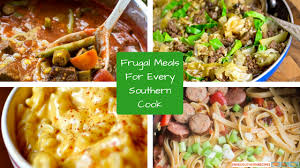 Southern Comfort Meals 20 Frugal Meals For Every Southern Cook Favesouthernrecipes Com