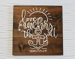 Quot Love Anchors The Soul - anchor quote sign etsy