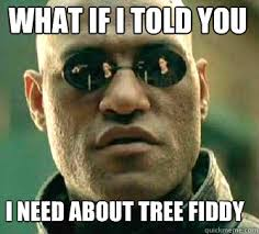 Tree Fiddy Meme - what if i told you i need about tree fiddy matrix morpheus quickmeme
