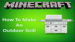 How To Build A Backyard Grill by Minecraft How To Make An Outdoor Grill Tutorial Youtube