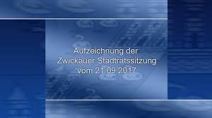04 Bad Zwickau Stadtratssitzung Der Stadt Zwickau Vom 21 09 2017 Teil 03 Youtube