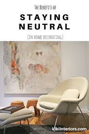 Home Decoring The Benefits Of Staying Neutral In Home Decorating