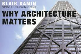 architecture lessons why architecture matters lessons from chicago preservation