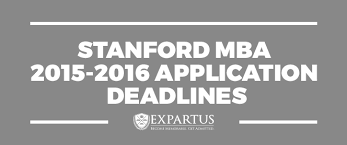 expartus stanford mba 2015 2016 application deadlines