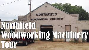 northfield woodworking machinery tour youtube