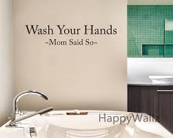 compare prices on custom wall decals quotes online shopping buy wash your hands mom said so sayings home quotes wall sticker diy decorative family saying custom