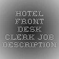 Front Desk Hotel Responsibilities Front Office Supervisor Job Description Christie Lodge Sop
