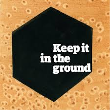 keep it in the ground the guardian