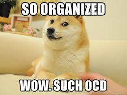 so organized wow such ocd so doge meme generator