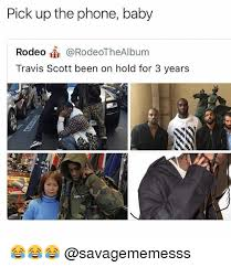 Baby Phone Meme - pick up the phone baby rodeo rodeothealbum travis scott been on hold