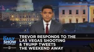trevor responds to the las vegas shooting u0026 trump tweets the