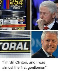 Bill Clinton Meme - electoral votes electoral votes 254 trump 215 clinton in 78 trump