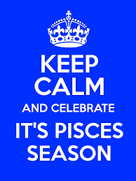 Pisces Meme - keep calm and celebrate it s pisces season keep calm and posters