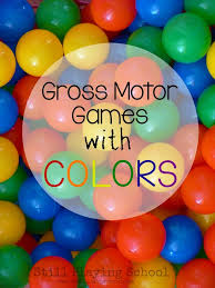 color gross motor for still school
