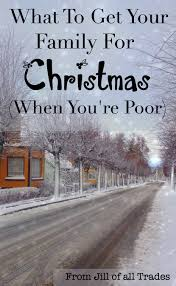 what to get your family for when you re poor