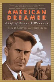 american dreamer a life of henry a wallace the life and times