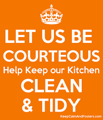 keep kitchen clean let us be courteous help keep our kitchen clean tidy keep calm