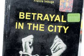 betrayal themes in literature themes in betrayal in the city daily nation