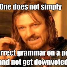Meme Grammar - when i want to correct grammar in a meme by lorixlucro meme center