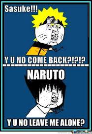 Memes Y U No - y u no naruto by aaronxchaos meme center