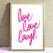 Love Laugh Live Best Live Laugh Love Posters Products On Wanelo