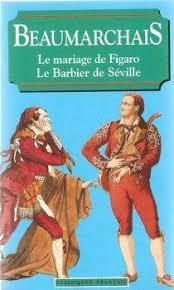 le mariage de figaro beaumarchais le mariage de figaro le barbier de séville babelio