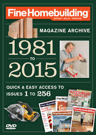 fine homebuilding 2015 magazine archive editors of fine