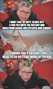 Christmas Story Meme - if a christmas story was about a modern day ralphie imgflip