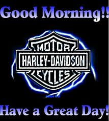 Harley Davidson Meme - good morning have a great day harley davidson meme generator