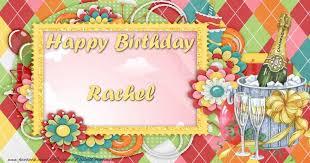 happy birthday rachel greetings cards for birthday for rachel