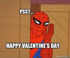 Happy Valentines Day Funny Meme - psst happy valentine s day spiderman tree fiddy quickmeme