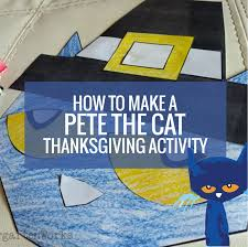 thanksgiving read alouds how to make a pete the cat thanksgiving activity kindergartenworks