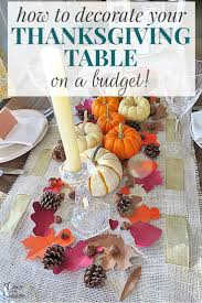 how to decorate your thanksgiving table on a budget thanksgiving
