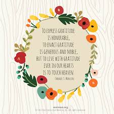Thanksgiving Quotes Lds To Express Gratitude Is Honorable To Enact Gratitude Is Generous