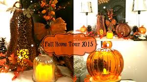 fall 2015 home tour decorating ideas for fall youtube