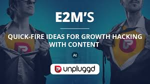 hacking ideas e2m s quick fire ideas for growth hacking with content at unpluggd