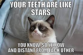 Yellow Teeth Meme - your teeth are like stars you know so yellow and distant from each