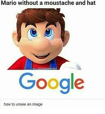 Google Images Meme - mario without a moustache and hat gpolarsaurusrex google how to