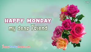 happy monday morning greetings for friend happymondayimages