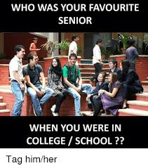 Senior In College Meme - who was your favourite senior when you were in college school tag