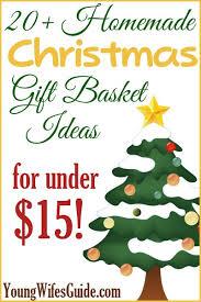 gift baskets 20 20 christmas gift basket ideas for 15
